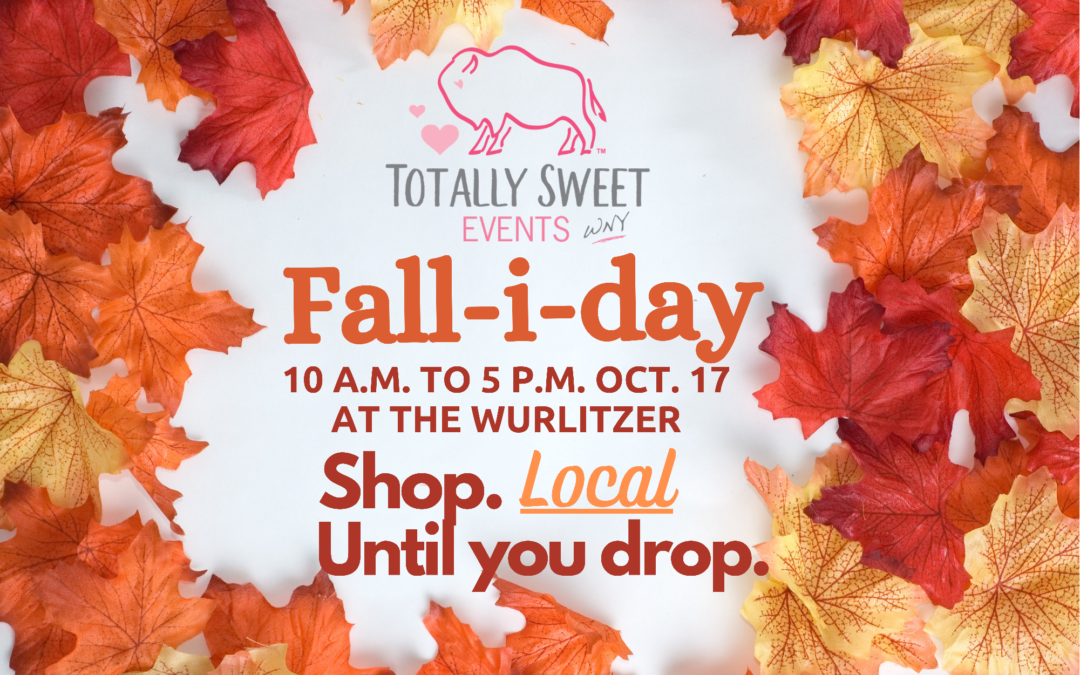 Totally Sweet Events presents 'Fall-i-day' shopping fair!